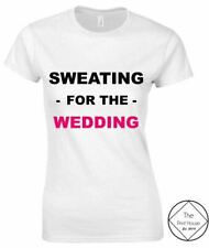 Sweating For The Wedding #1 T Shirt Top Tee Fitness Workout Bride Hen Do Gym