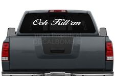 Ooh Kill'em Windshield Decal Sticker Vinyl Sticker Import JDM KDM Banner rzr