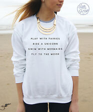 Play With Fairies Ride A Unicorn Swim With Mermaids Jumper Sweater Tumblr Dope