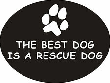 "The Best Dog Is A Rescue Dog Decal 4.5""x6"" Animal Sticker w FREE SHIPPING!"