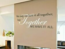 WE MAY NOT HAVE IT ALL TOGETHER - WALL STICKER FAMILY DECAL TRANSFER