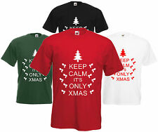 Keep Calm It's Only Xmas T Shirt Funny Christmas Tee Unisex Top Gift Fun Present
