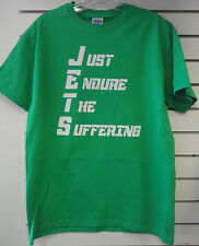 JETS Just Endure The Suffering T Shirt All Sizes Optimistic, FUNNY!!!