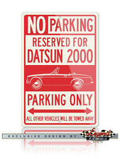Datsun 2000 Fairlady Roadster Reserved Parking Only Sign - 12x18 / 8x12 Aluminum