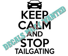 """""""Keep calm and stop Tailgating"""" funny humor Decal Sticker  5.5""""x 4.5"""""""