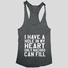 I have a hole in my heart only nachos can fill tank top women food funny cute