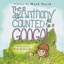The Day Anthony Counted to a Googol, Mark North, Good Book