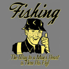 Fishing The Best Way To A Mans Heart Is Thru His Fly Funny Fishing T-Shirt Tee