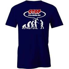 Evolution Of Man: Stop Following Me! T-Shirt Funny Science Darwin Parody Tee New
