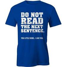 Do Not Read The Next Sentence T-Shirt Slogan Joke Funny Tee New