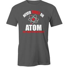Never Trust An Atom They Make Up Everything T-Shirt Geeky Nerdy Geek Nerdy Funny