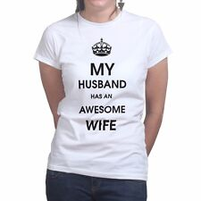 My Husband Has An Awesome Wife Funny Womens T shirt