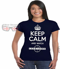 Keep Calm and Watch Countdown T-Shirt for LADIES - Lots of Colours