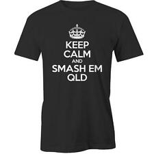 Keep Calm And Smash Em Qld T-Shirt Tee New
