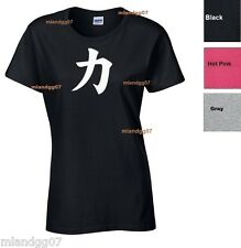 Adult Sizes Women T-Shirt  Strength Japanese Symbol Kanji Women Shirt SZ S-XL