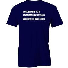 English Rule #38 T-Shirt Never use a big word when a diminutive one would suffic