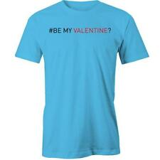 #Be My Valentine? T-Shirt Hashtag Valentines Present Be My Girlfriend Boyfreind