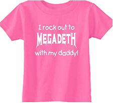 i rock out to MEGADETH with daddy baby toddler kids t-shirt tee shirt mommy