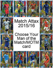 Match Attax 2015/2016 * Choose Your MAN OF THE MATCH Cards MOTM *