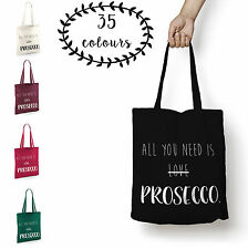 Tote Bag Shopper All You Need Is Prosecco Shopping Funny Quote Cotton Bag New