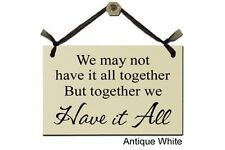 We may not have it all together, But together we Have It All - Sign