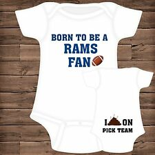 Born To Be A St. Louis Rams Fan I Poop On (You Pick Team) Baby Bodysuit {F}