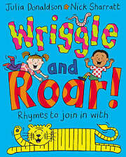 Julia Donaldson Book - WRIGGLE AND ROAR - RHYMES TO JOIN IN WITH - NEW