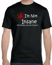 I'm Not Insane My Mother Had Me Tested T-Shirt, Sheldon Cooper,The Big Bang
