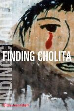 Finding Cholita by Billie Jean Isbell Paperback Book (English)