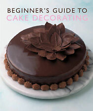 Beginner's Guide to Cake Decorating by Murdoch Books Test Kitchen (Paperback,...