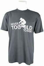 Never Too Old to Ride BMX Bike T-shirt Grey With White Graphic