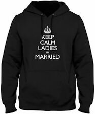 Men's Keep Calm Ladies I'm Married Hoodie Funny Bar Marriage Sweatshirt FREE S&H