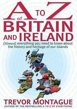 A to Z of Britain and Ireland: (Almost) Everything You Ever Needed to Know...