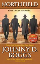 Northfield: A Western Story Boggs, Johnny D. Mass Market Paperback