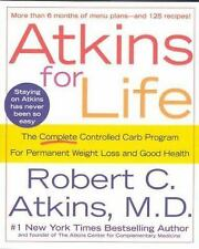 Atkins for Life: The Complete Controlled Carb Program for Permanent Weight Loss