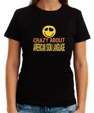 crazy about American Sign Language Women T-shirt