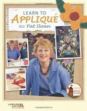 Learn to Applique with Pat Sloan  (Leisure Arts #3784) by Pat Sloan