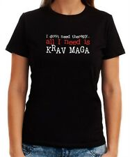 I DON'T NEED THERAPY  ALL I NEED IS Krav Maga Women T-shirt
