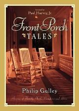 Front Porch Tales : Warm-Hearted Stories of Family, Faith, Laughter, and Love by