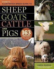 Storey's Illustrated Breed Guide to Sheep, Goats, Cattle and Pigs: 163-ExLibrary