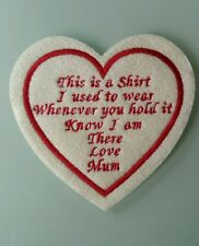 "Heart Memory/memorial patch. ""This is a shirt I used to wear, love Mum"" quote"