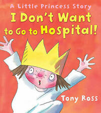 Preschool Story Book - Little Princess: I DON'T WANT TO GO TO HOSPITAL  - NEW