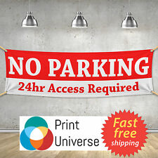 No Parking 24hr Access Required -  PVC Banner Sign Customize Any Colour