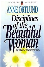 Disciplines of the Beautiful Woman by Anne Ortlund (1984, Paperback)