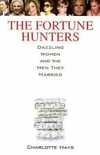 The Fortune Hunters: Dazzling Women and the Men They Married  (NoDust)