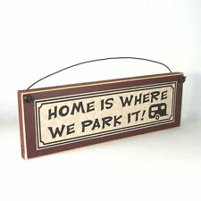 Home Is Where We Park It Sign Plaque RV Camp Campsite Decorations Camping Decor