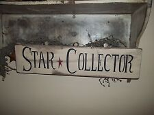 wood sign VTG Aged primitive STAR COLLECTOR Sign Prim Country Rustic Home Decor