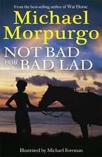Not Bad for a Bad Lad BRAND NEW BOOK by Michael Morpurgo (Paperback, 2012)