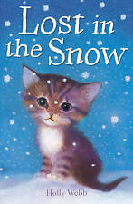 Holly Webb Story Book: Animal Stories - LOST IN THE SNOW - NEW