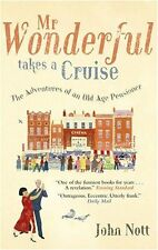 Mr Wonderful Takes A Cruise: The Adventures of an Old Age Pensioner,Sir John Not